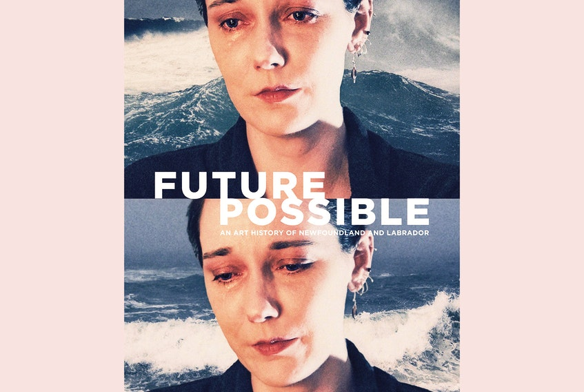 """""""Future Possible: An Art History of Newfoundland and Labrador,"""" by Mireille Eagan and other writers; The Rooms/Goose Lane Editions; 310 pages; $60 - Contributed"""