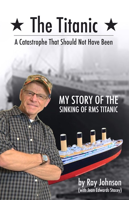 "Ray Johnson can be considered an expert on the sinking of the Titanic; in 2018, he published ""The Titanic: A Catastrophe That Should Not Have Been — My Story of the Sinking of RMS Titanic. — DRC Publishing/file"