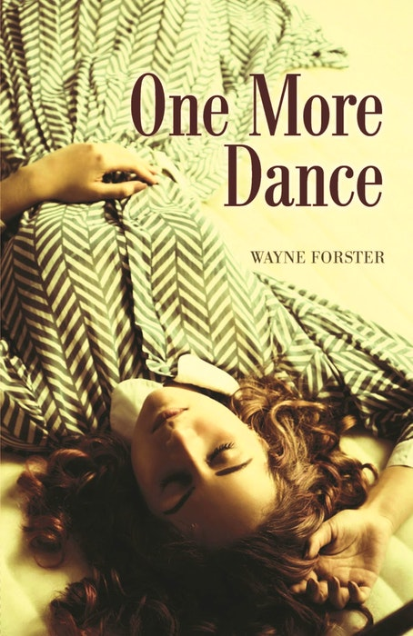 """""""One More Dance"""" is the latest book by former Cape Breton resident Wayne Forster. Contributed - Contributed"""