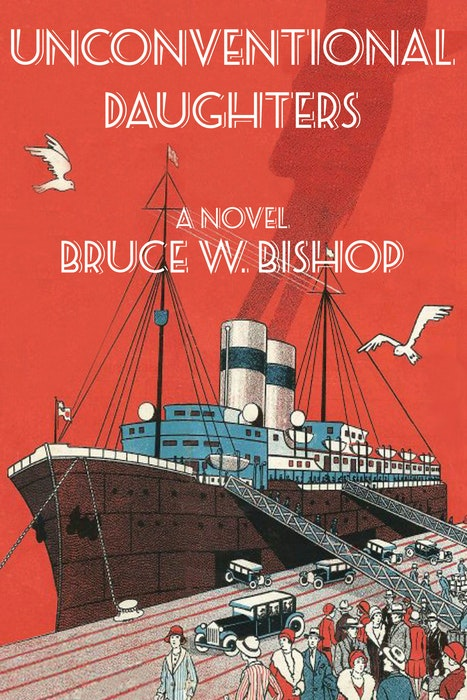 Unconventional Daughters by Bruce W. Bishop - Contributed