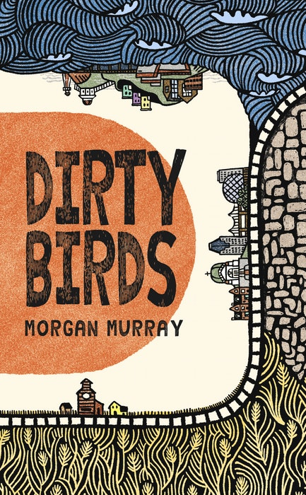 """""""Dirty Birds"""" is Morgan Murray's debut novel. Contributed - Elizabeth Patterson"""