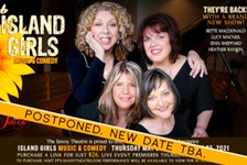 """The popular show """"Island Girls"""" has been postponed due to COVID-19 restrictions and will return once they are lifted. CONTRIBUTED"""