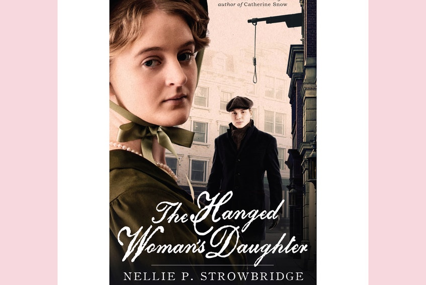 """""""The Hanged Woman's Daughter,"""" by Nellie P. Strowbridge; Flanker Press; $21; 232 pages."""