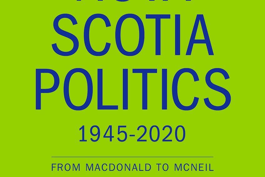 Nova Scotia Politics 1945-2020: From Macdonald to MacNeil
