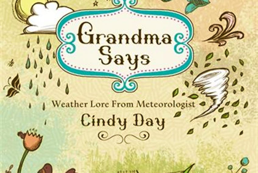 Grandma had a lot to say about the weather. In 2012, I decided to gather some of my favourite weather expressions and publish a book. I am always so happy to hear from so many of you that your grandma said so too.