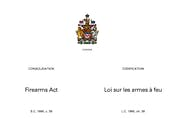 The Firearms Act governs ownership, licensing and transfer of firearms in Canada. Image from laws-lois.justice.gc.ca.