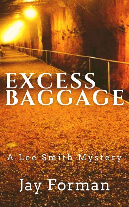 Excess Baggage: A Lee Smith mystery By Jay Forman Level Best Books $16.95   260 pages