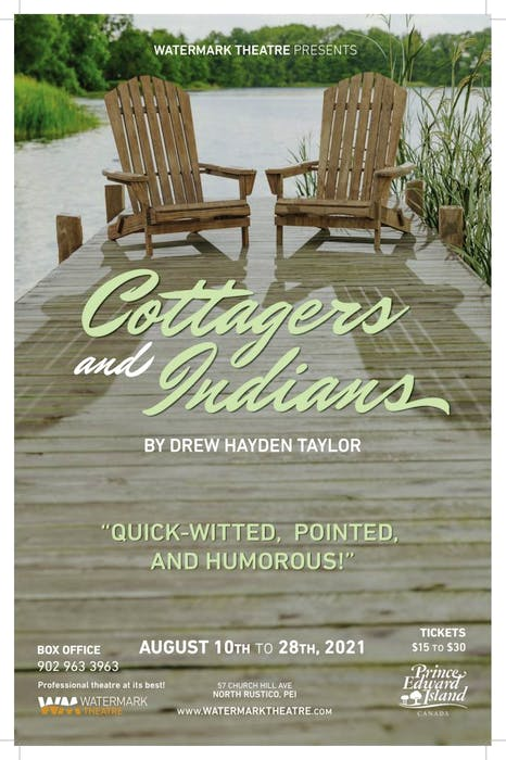 Cottagers and Indians which plays at Watermark Theatre in North Rustico, P.E.I., Aug. 10-28. - Contributed