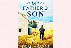 """""""My Father's Son,"""" by Tom Moore;  Flanker Press; $19.95; 230 pages"""