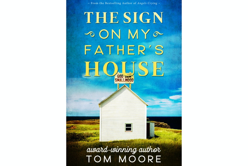 """The Sign on My Father's House,"" By Tom Moore; Flanker Press; $19.95; 226 pages."