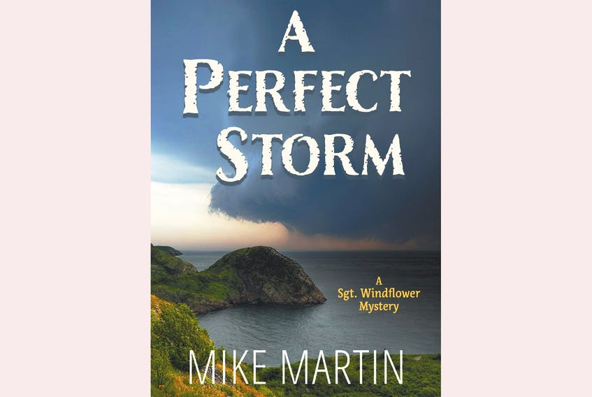 """""""A Perfect Storm: A Sgt. Windflower Mystery,"""" by Mike Martin; Ottawa Press and Publishing; $19.95; 256 pages. — Contributed"""