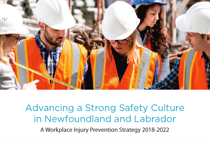 The provincial government and Workplace NL launched a new five-year workplace injury prevention strategy called Advancing a Strong Safety Culture in Newfoundland and Labrador today, Feb. 20.