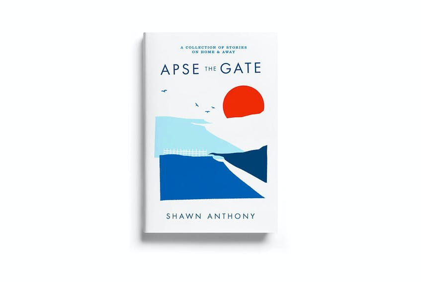 """""""Apse the Gate: Stories of Leaving and Finding Home,"""" By Shawn Anthony; Apsethegate.com, $15.95, 180 pages."""