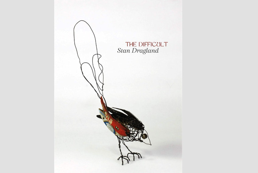 """""""The Difficult,""""By Stan Dragland; Pedlar Press; $22; 244 pages. — Contributed"""