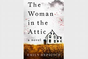 """""""The Woman in the Attic,"""" by Emily Hepditch; Flanker Press; $19.95; 232 pages. — Contributed"""
