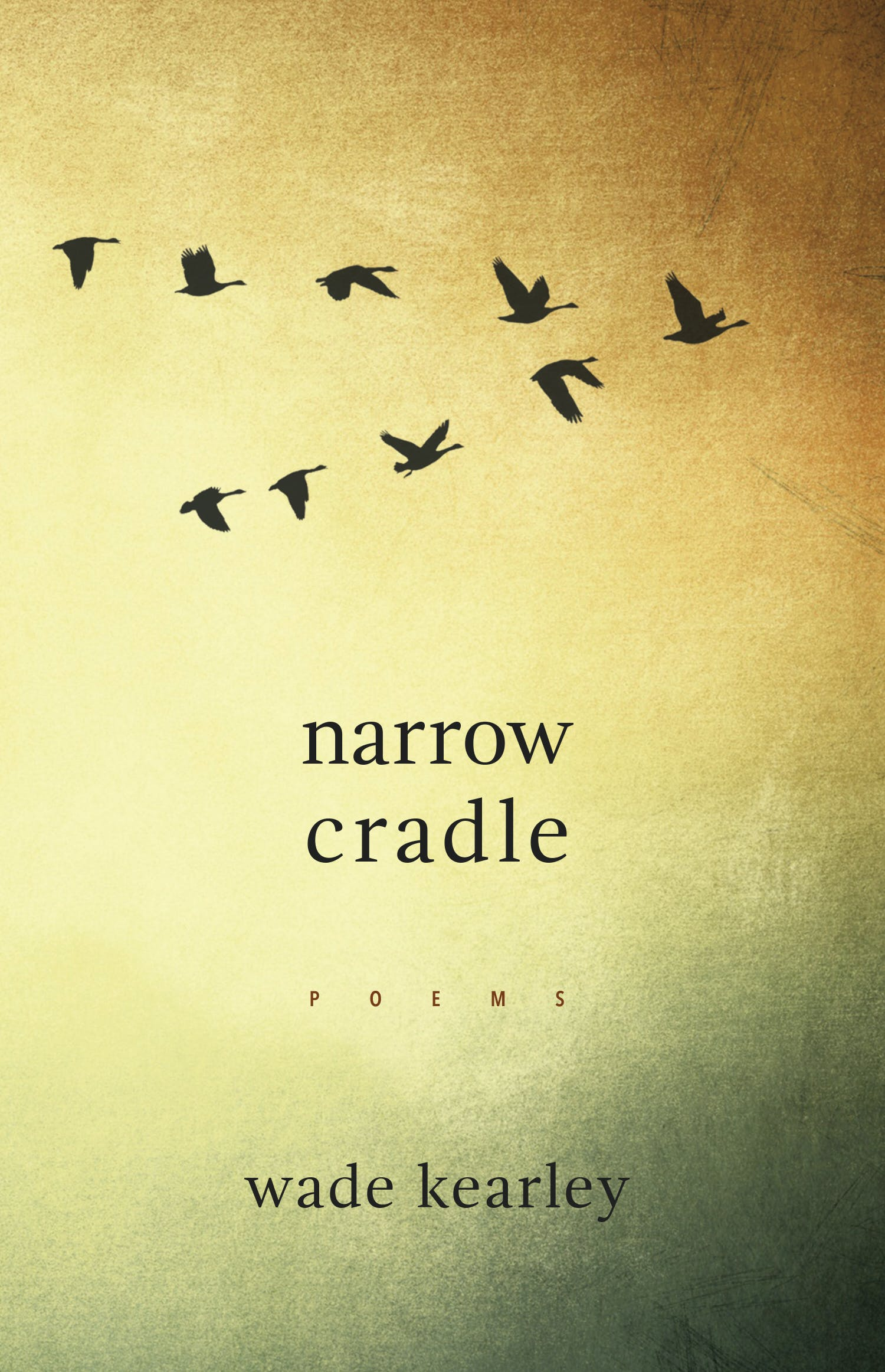 "Wade Kearley's ""Narrow Cradle"" is published by Breakwater Books."