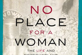 """""""No Place For A Woman: The Life and Newfoundland Stories of Ella Manuel"""" is published by Breakwater Books. SUBMITTED"""
