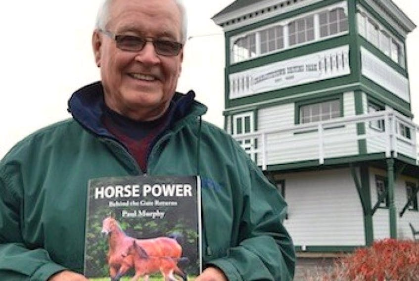 Paul Murphy, a horse enthusiast at Red Shores' Charlottetown Driving Park, has penned a new book, Horse Power: Behind the Gate Returns. His two favourite horses, CL's Gracious Lady and Gracious Minnie appear on the front cover.