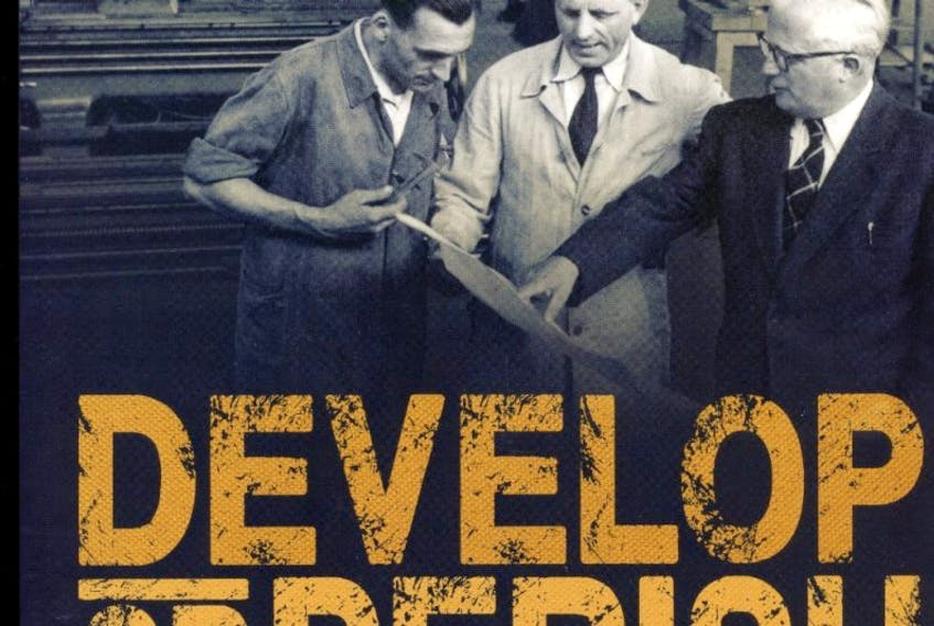 Develop or Perish:  A Pictorial Record of J. R. Smallwood's New Industries